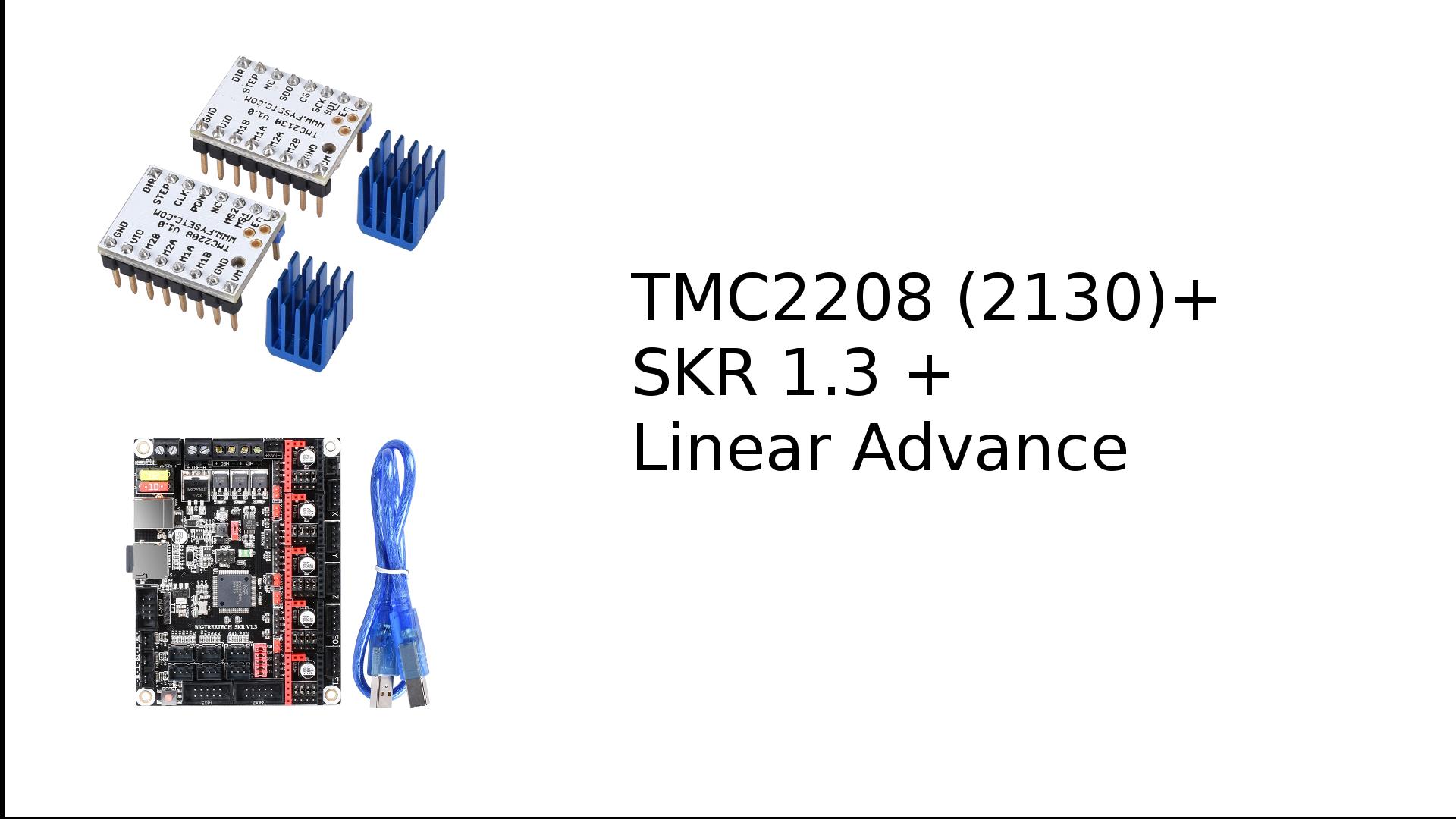 Linear Advance + SKR 1 3 + TMC2208 (2130)